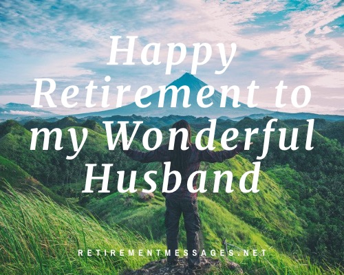 happy retirement to my wonderful husband