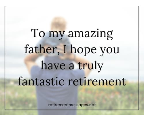 father have an amazing retirement quote