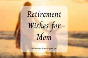 retirement wishes for mother